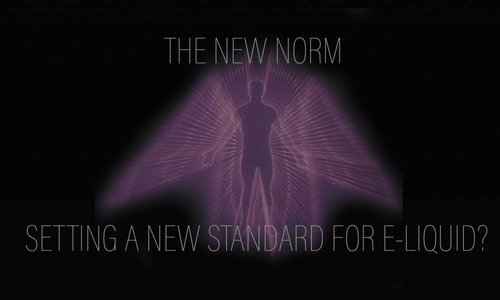 The New Norm: Setting A New Standard For E-liquid?