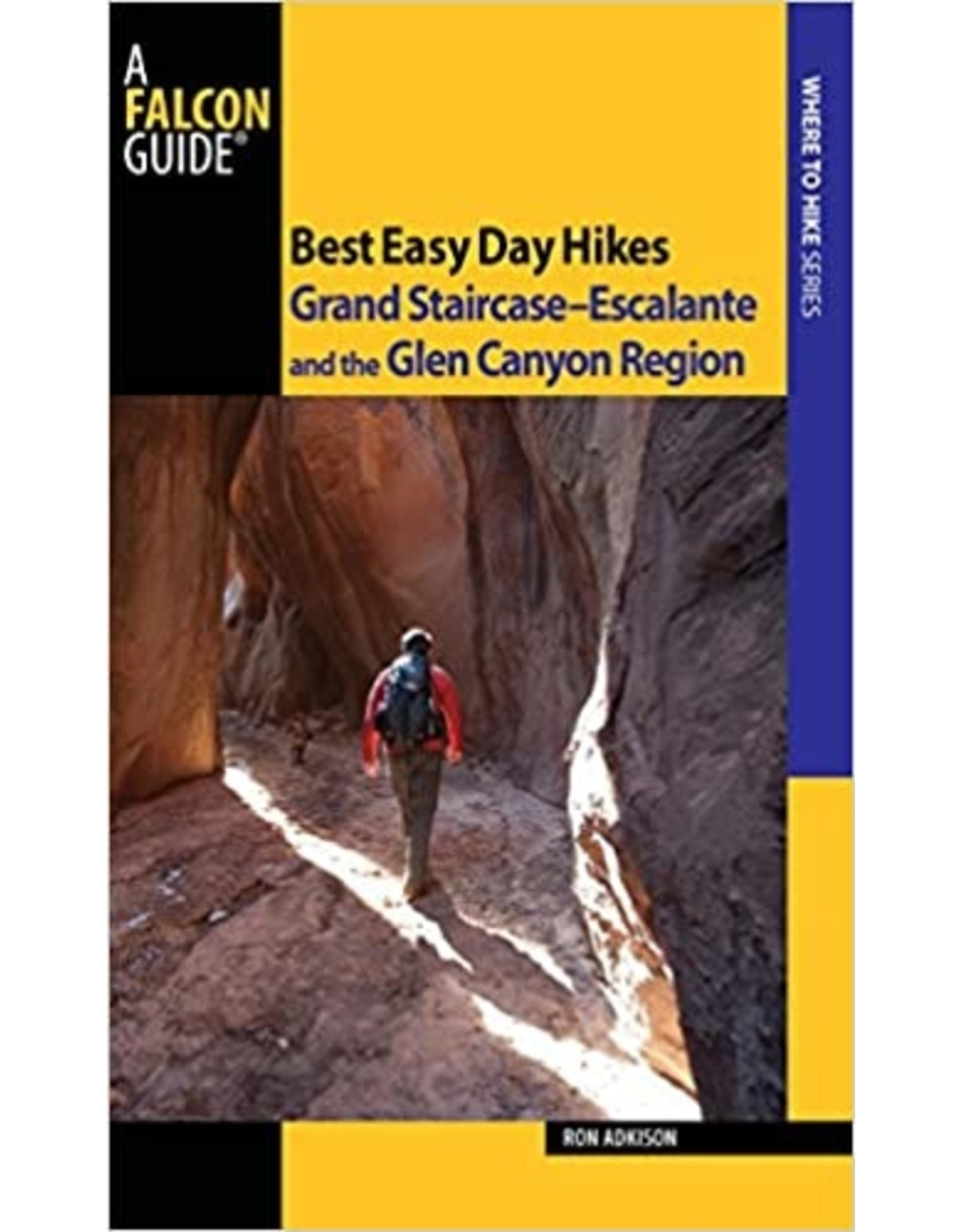 NATIONAL BOOK NETWRK Best Easy Day Hikes Grand Staircase--Escalante and the Glen Canyon Region, 2nd (Best Easy Day Hikes Series) Paperback