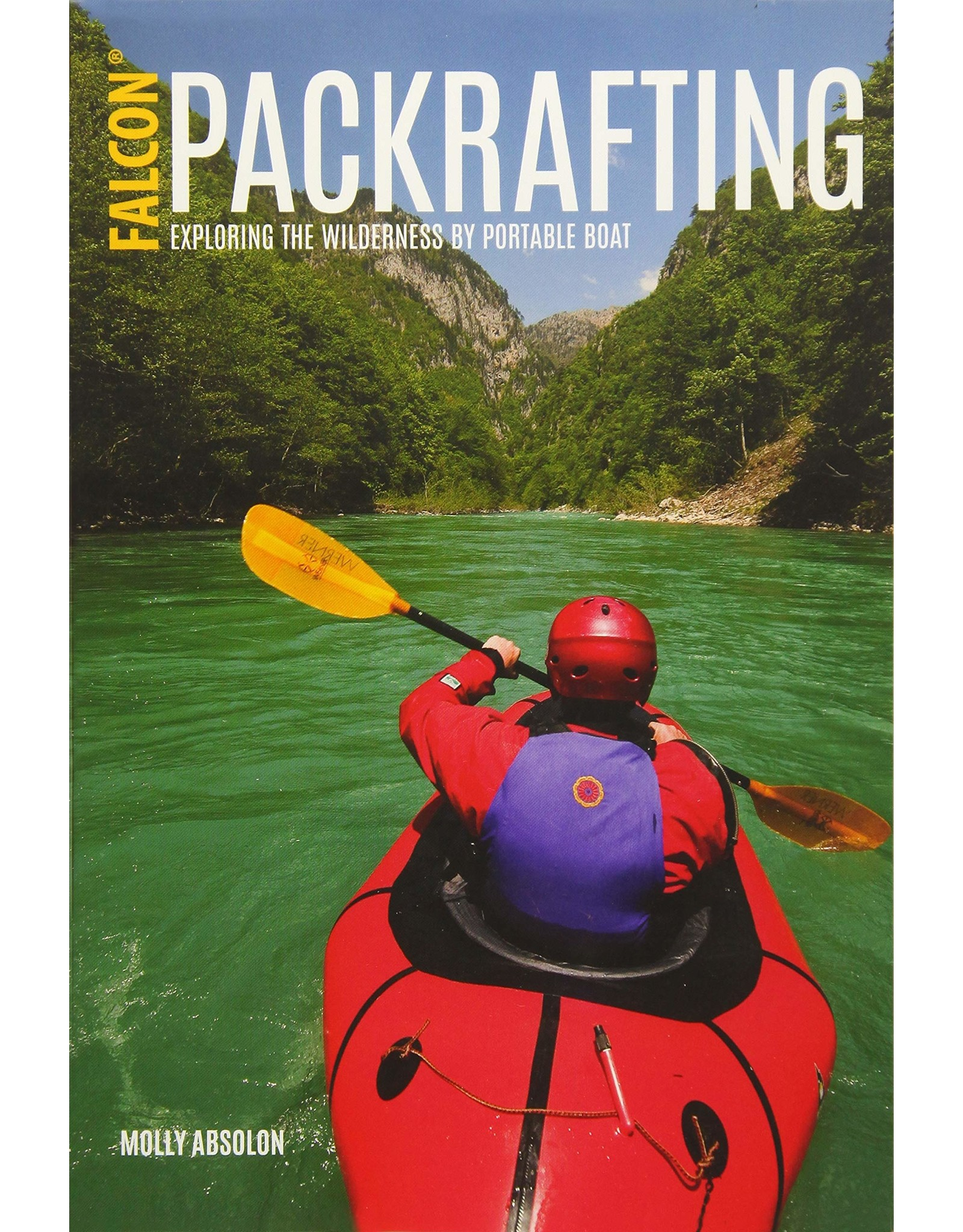 NATIONAL BOOK NETWRK Packrafting: Exploring the Wilderness by Portable Boat Paperback – Illustrated