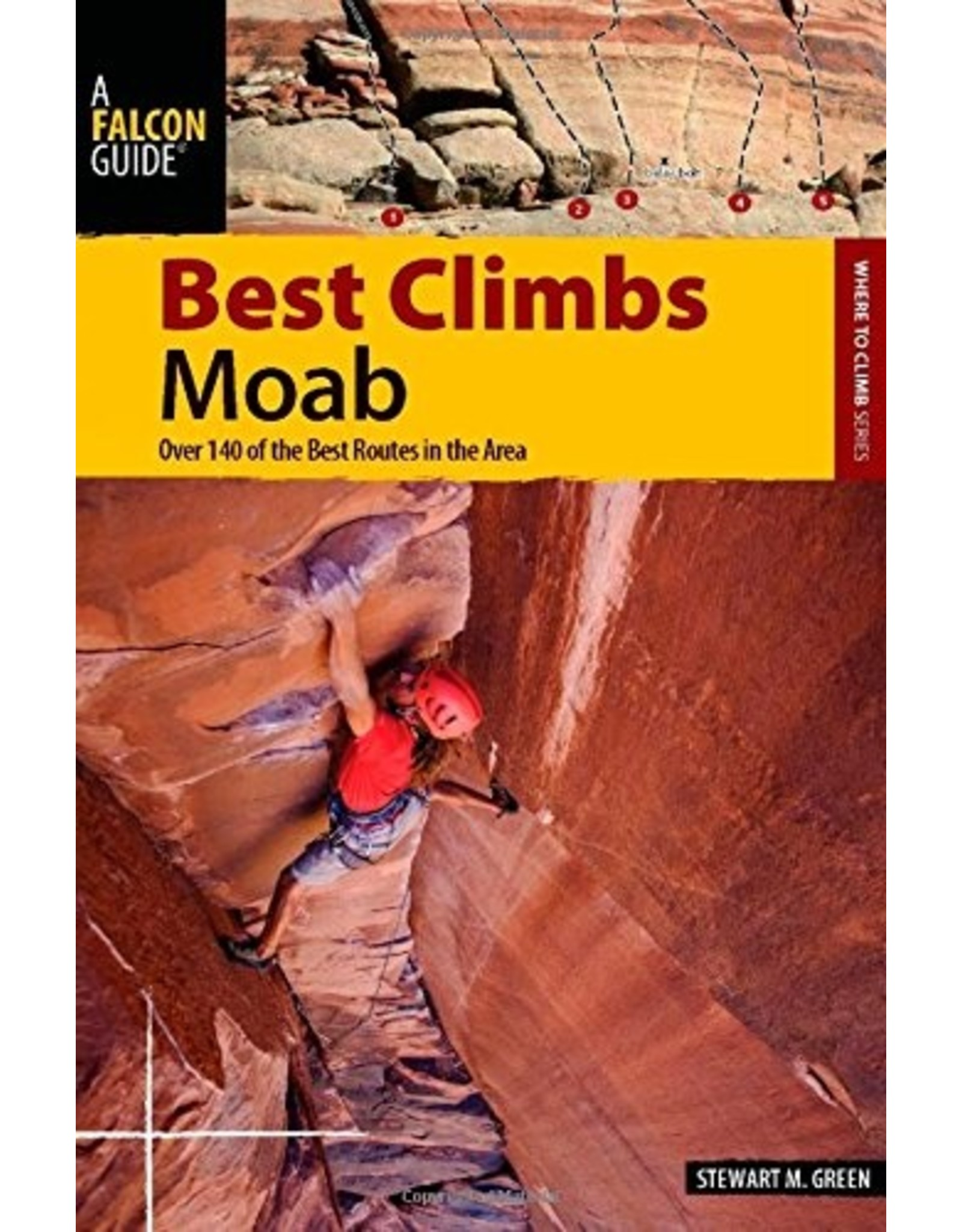 LIBERTY MOUNTAIN Best Climbs Moab: Over 140 of the Best Routes in the Area (Best Climbs Series) Paperback