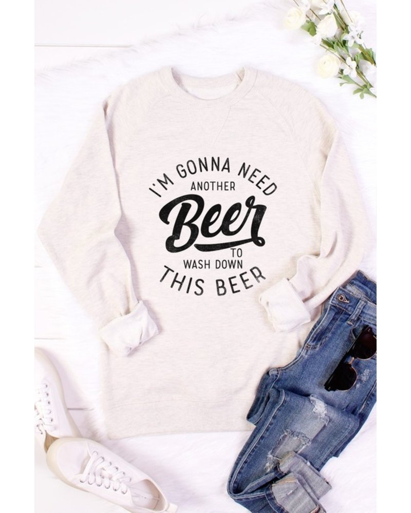 ColorBear I'm Gonna Need Another Beer Sweatshirt