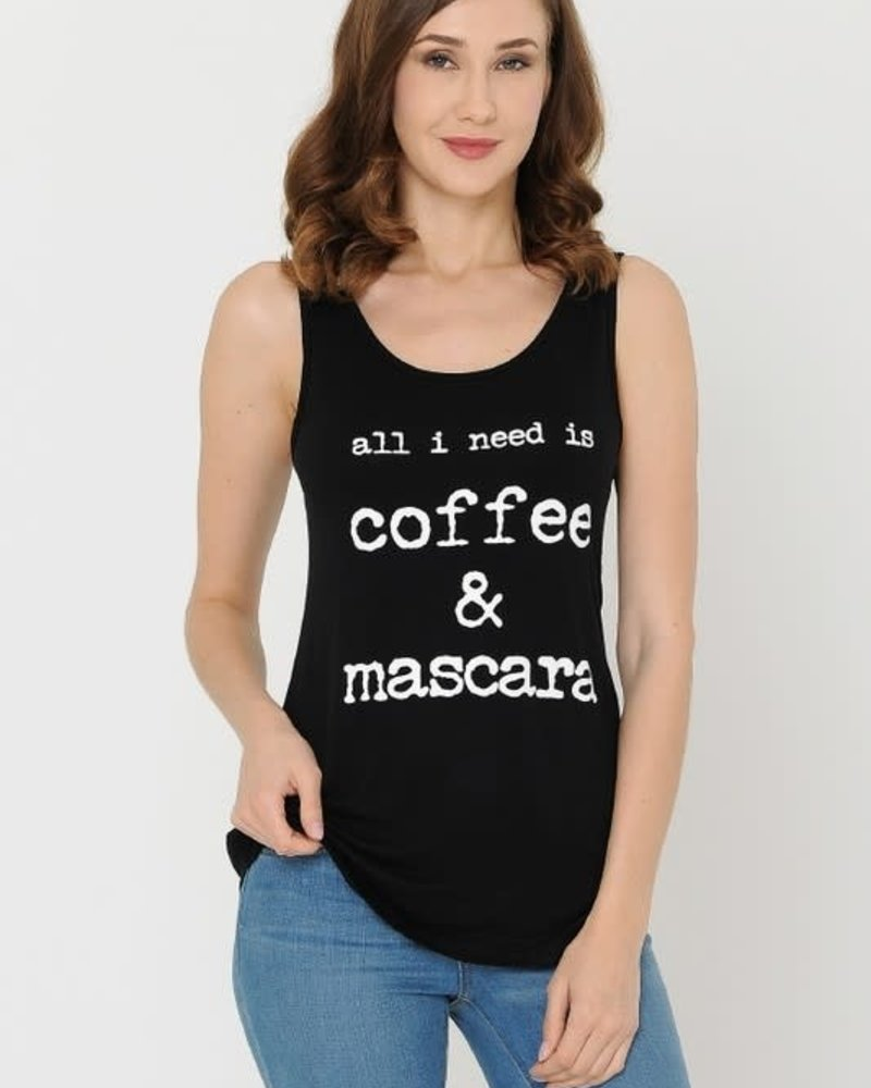 S & A All I Need is Cofee & Mascara Tank
