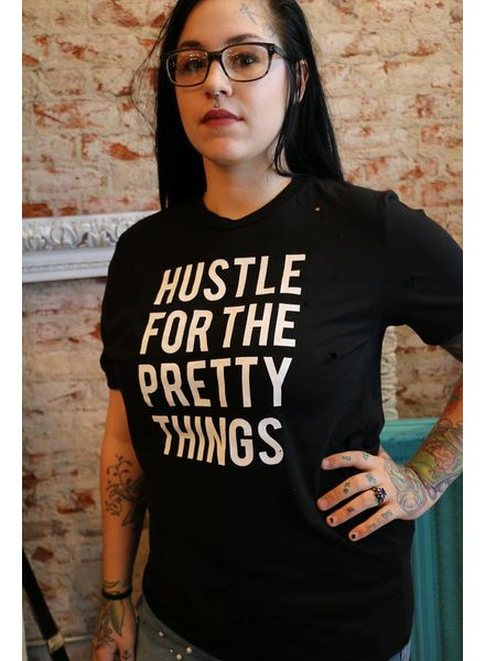 """""""HUSTLE FOR THE PRETTY THINGS"""" Tee"""