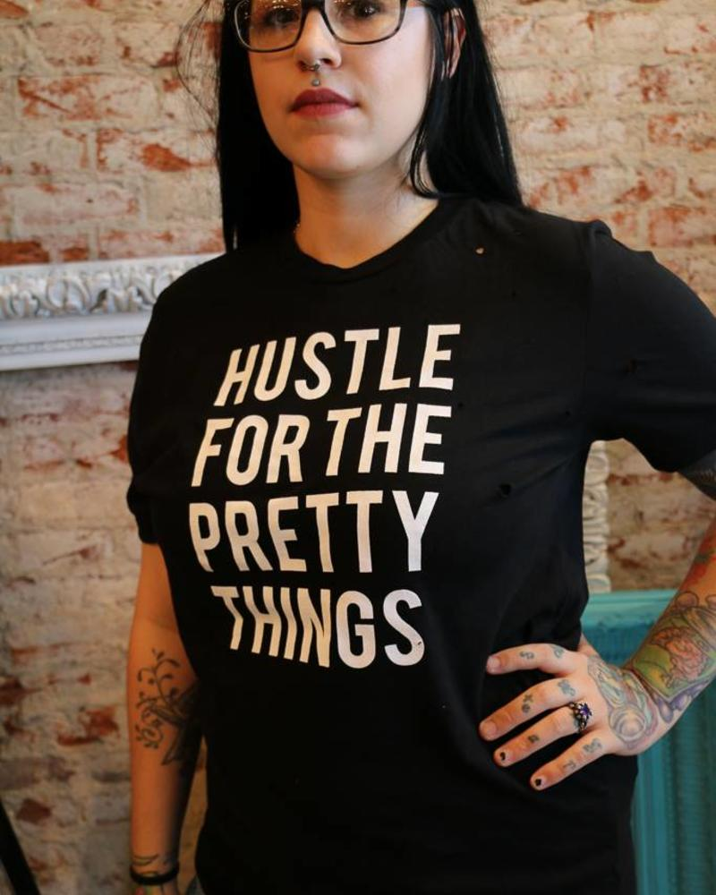"""HUSTLE FOR THE PRETTY THINGS"" Tee"