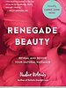 Renegade Beauty by Nadine Artemis