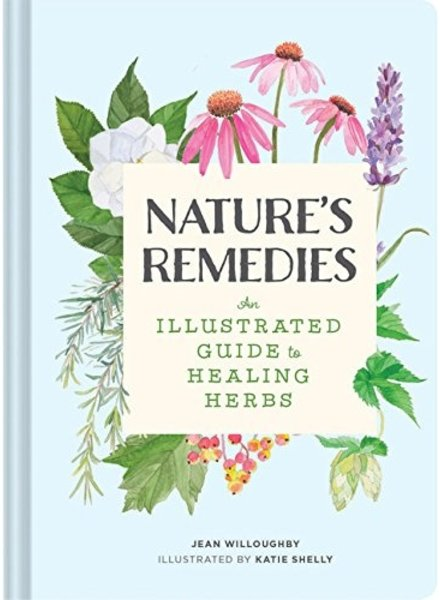 Nature's Remedies an Illustrated Guide to Healing Herbs