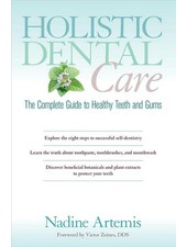 | Dental Care The Complete Guide to Healthy Teeth and Gums by Nadine Artemis