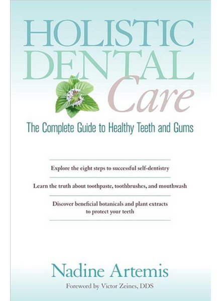 Living Libations | Dental Care The Complete Guide to Healthy Teeth and Gums by Nadine Artemis