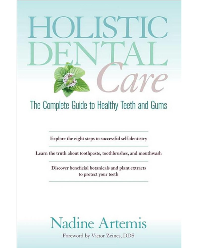 Dental Care The Complete Guide to Healthy Teeth and Gums by Nadine Artemis