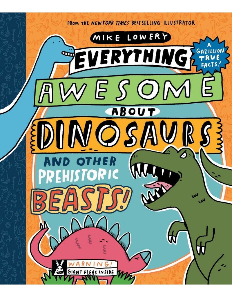 Scholastic Everything Awesome about Dinosaurs and Other Prehistoric Beasts