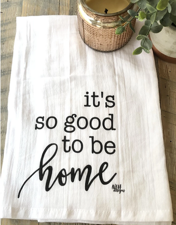 It's Good To Be Home Tea Towel