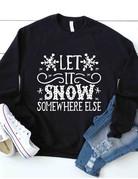 Let It Snow Somewhere Else Sweatshirt