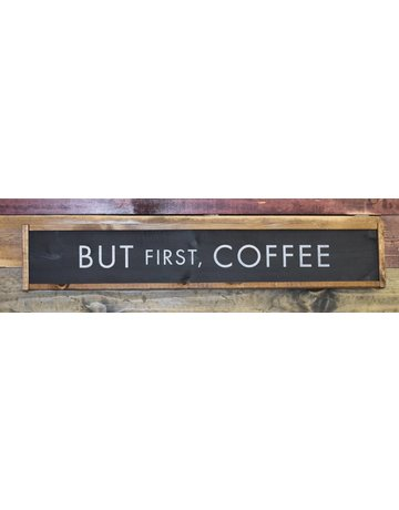 Cabin Fever Decor but first coffee double sided sign