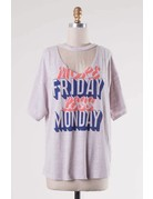 More Friday Less Monday Stone Tee