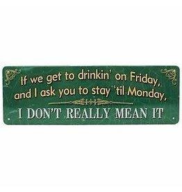 Rivers Edge Weekend Drinkin' Sign