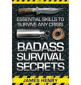 Skyhorse Publishing Inc Badass Survival Secrets