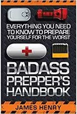 Skyhorse Publishing Inc BADASS PREPPER'S HANDBOOK