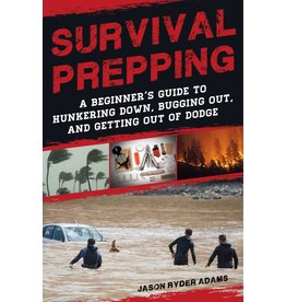 Skyhorse Publishing Inc Book - Survival Prepping: A Guide to hunkering down, bugging out, and getting out of dodge