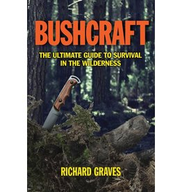 Skyhorse Publishing Inc Bushcraft - The Ultimate Guide to Survival in the Wilderness 344 pages Softcover