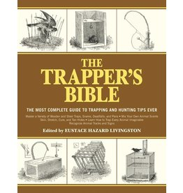 Skyhorse Publishing Inc The Trapper's Bible - The Most Complete Guide to Trapping & Hunting Tips Ever (384 Pages Softcover)