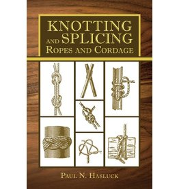Skyhorse Publishing Inc Knotting and Splicing Ropes and Cordage - 160 pages Softcover