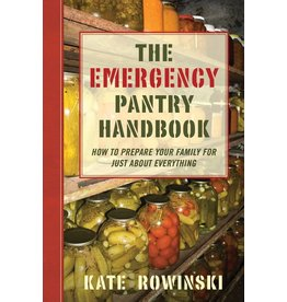 Skyhorse Publishing Inc The Emergency Pantry Handbook 168 pages paperback