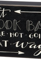 "26815 BOX SIGN - DON'T LOOK BACK 8.50"" x 5.50"" x 1.75"""