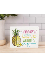 BHB0550 A PINEAPPLE A DAY KEEP THE WORRIES AWAY WORD BLOCK - 7.25X5.5