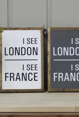 I see London, I see France Wood Sign