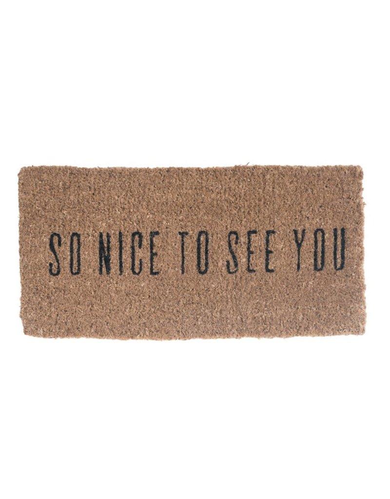 """So nice to see you door mat 16""""x32"""""""