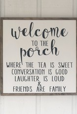 Porch sign, where are friends are family