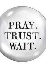 Pray Trust Wait Paper Weight