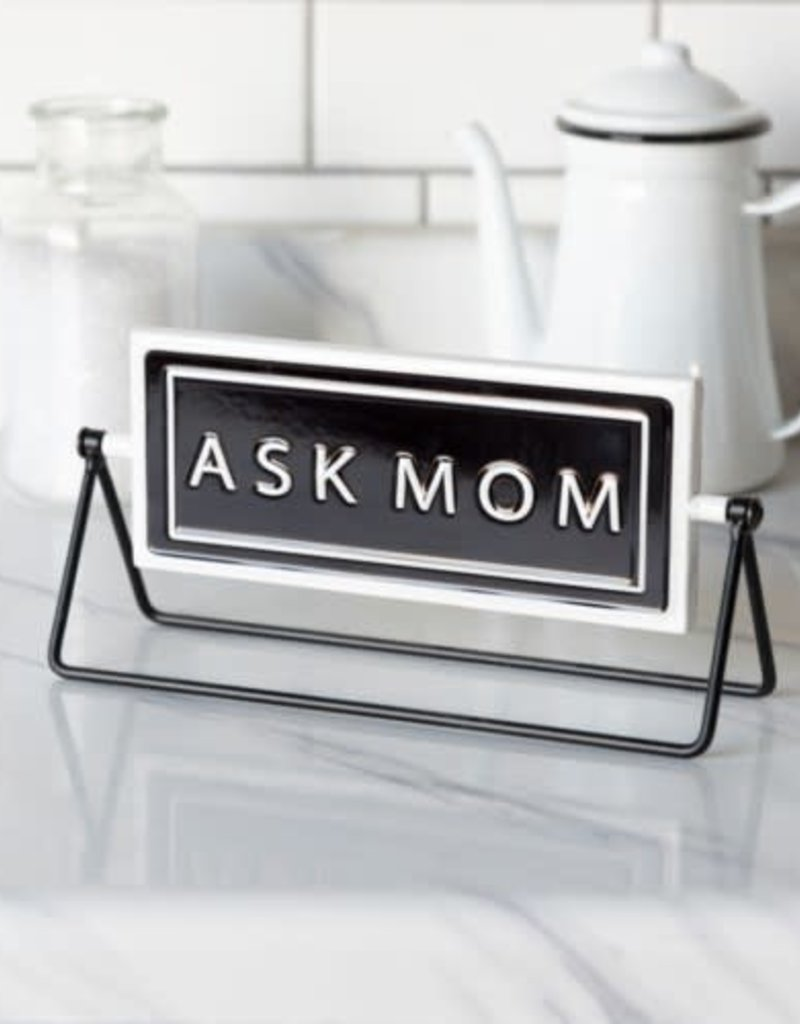 Ask Mom sign, 2 sided