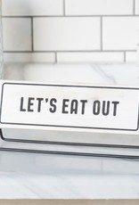 Lets eat out/Lets stay home double sign