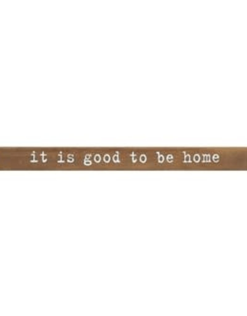 """Wood Plaque""""It is good to be home"""""""