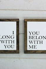 I Belong with You, You Belong with Me (little sign set)