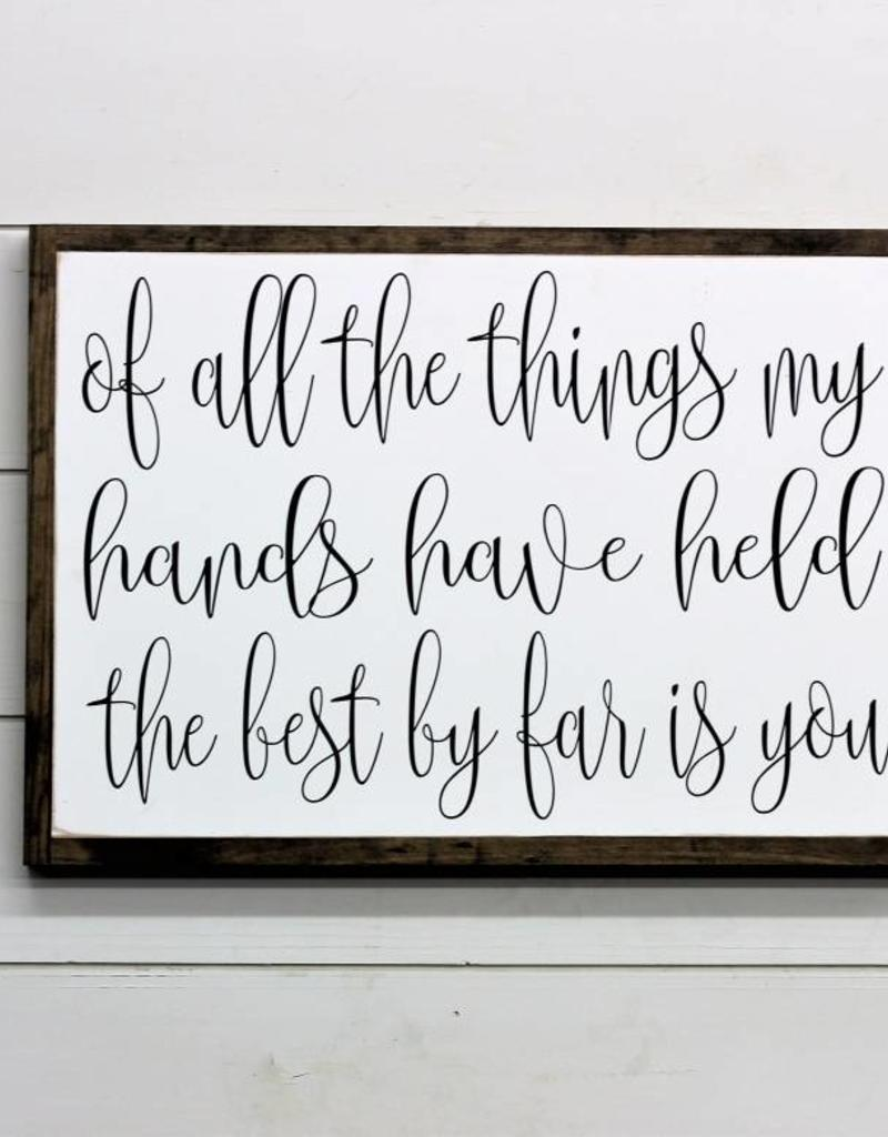 Of All the Things My Hands Have Held