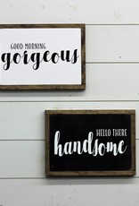 Gorgeous Handsome Signs