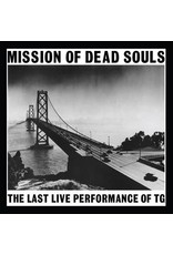 Mute Throbbing Gristle: Mission Of Dead Souls: the last live performance of TG LP