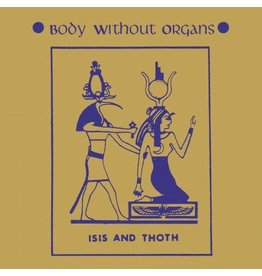 Dark Entries Body Without Organs: Isis And Thoth LP