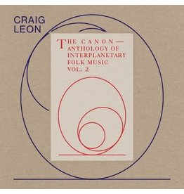 RVNG Intl. Leon, Craig: Anthology of Interplanetary Folk Music Vol. 2: The Canon LP