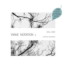 WRWTFWW Ashikawa, Satoshi: Still Way (Wave Notation 2)  LP