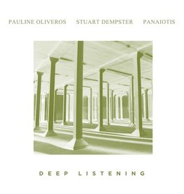 Important Oliveros/Dempster/Panaiotis: Deep Listening LP
