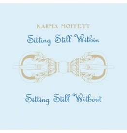 Moffett, Karma: Sitting Still Within, Sitting Still Without LP