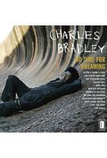 Daptone Bradley, Charles: No Time For Dreaming LP