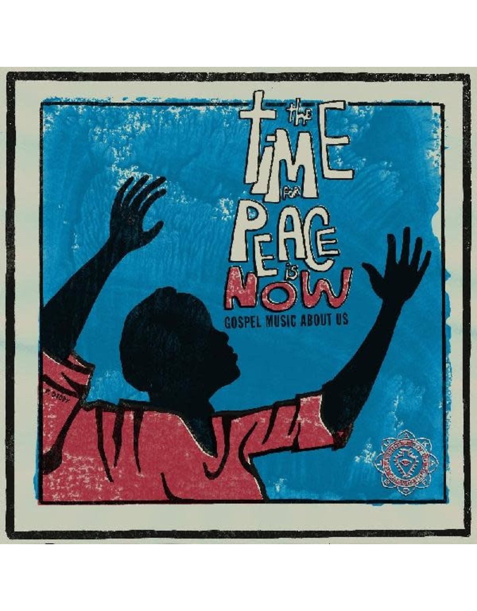 Luaka Bop Various: Time for Peace is Now LP