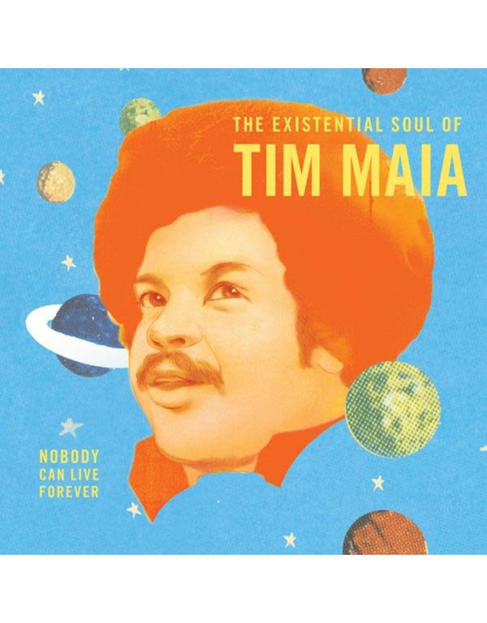 Luaka Bop Maia, Tim: Nobody Can Live Forever LP