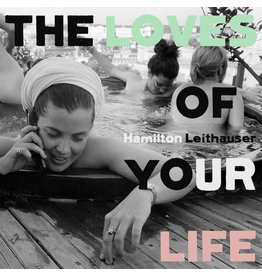 Glassnote Leithauser, Hamilton: The Loves Of Your Life LP