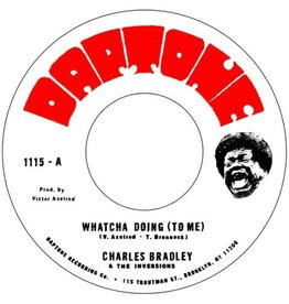 "Daptone Bradley, Charles: Whatcha Doing (To Me) b/w Strike Three 7"""