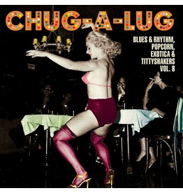 Stag O Lee Various: Chug-A-Lug: Blues & Rhythm, Popcorn, Exotica & Tittyshakers Vol. 8 10""